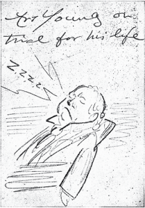 —O, BLESSED SLEEP— A self portrait of the cartoonist drawn during the trial of himself and other editors of The Masses for conspiracy against the government in time of war.