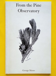 George Messo, From the Pine Observatory