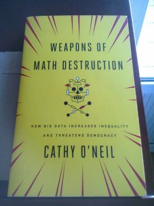 book cover: O'Neil, Weapons of Math Destruction