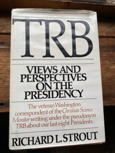 cover of Richard L. Strout, TRB: Views and Perspectives on the Presidency